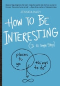 How to Be Interesting: (In 10 Simple Steps) (Paperback)