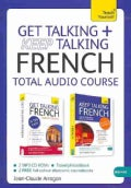 Get Talking / Keep Talking French: Total Audio Course