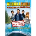 WITHOUT A PADDLE-NATURES CALLING