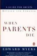 When Parents Die: A Guide for Adults (Paperback)