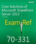 Exam Ref 70-331: Core Solutions of Microsoft Sharepoint Server 2013 (Paperback)