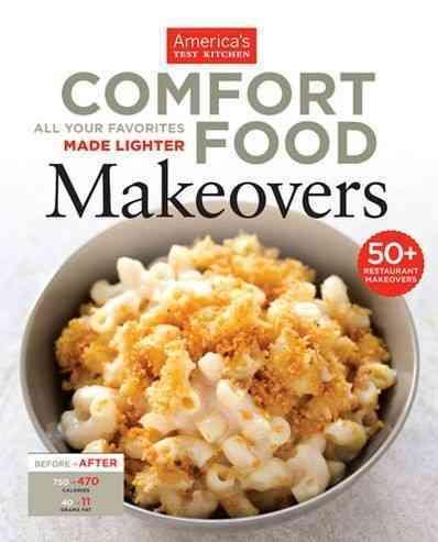 Comfort Food Makeovers: All Your Favorites Made Lighter (Paperback)