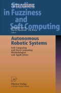 Autonomous Robotic Systems: Soft Computing and Hard Computing Methodologies and Applications (Paperback)