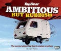 Ambitious but Rubbish: The Secrets Behind Top Gear's Craziest Creations (Hardcover)