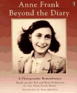 Anne Frank: Beyond the Diary : A Photographic Remembrance (Paperback)