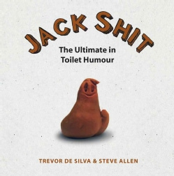 Jack Shit: The Ultimate in Toilet Humour (Hardcover)