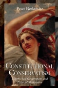 Constitutional Conservatism: Liberty, Self-government, and Political Moderation (Hardcover)
