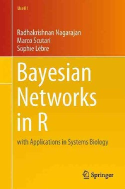 Bayesian Networks in R: With Applications in Systems Biology (Paperback)