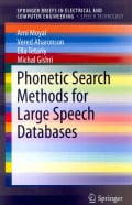 Phonetic Search Methods for Large Speech Databases (Paperback)