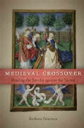 Medieval Crossover: Reading the Secular Against the Sacred (Paperback)