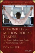 Chronicles of a Million Dollar Trader: My Road, Valleys, and Peaks to Final Trading Victory (Hardcover)