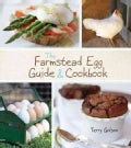 The Farmstead Egg Guide and Cookbook (Paperback)
