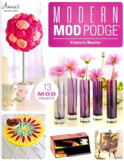 Modern MOD Podge (Paperback)