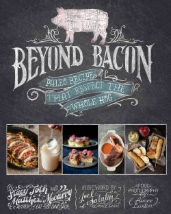 Beyond Bacon: Paleo Recipes That Respect the Whole Hog (Hardcover)