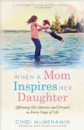 When a Mom Inspires Her Daughter (Paperback)