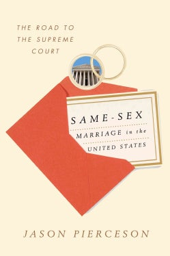 Same-Sex Marriage in the United States: The Road to the Supreme Court (Hardcover)
