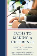 Paths to Making a Difference: Leading in Government (Paperback)