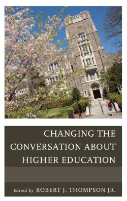 Changing the Conversation About Higher Education (Paperback)