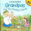 Grandpas Are for Finding Worms: Life the Flap Book (Paperback)