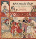 Scheherazade's Feasts: Foods of the Medieval Arab World (Hardcover)