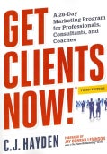 Get Clients Now!: A 28-Day Marketing Program for Professionals, Consultants, and Coaches (Paperback)