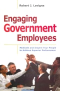 Engaging Government Employees: Motivate and Inspire Your People to Achieve Superior Performance (Hardcover)