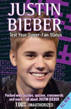 Justin Bieber Test Your Super-Fan Status (Paperback)