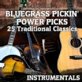 Various - Bluegrass Pickin': Power Picks: 25 Traditional Instrumental Classics