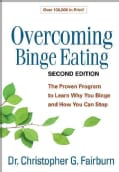 Overcoming Binge Eating: The Proven Program to Learn Why You Binge and How You Can Stop (Hardcover)