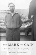 The Mark of Cain: Guilt and Denial in the Post-War Lives of Nazi Perpetrators (Hardcover)