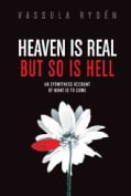 Heaven Is Real, but So Is Hell: An Eyewitness Account of What Is to Come (Hardcover)