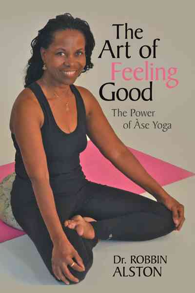 The Art of Feeling Good: The Power of Ase Yoga (Paperback)