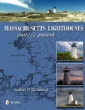 Massachusetts Lighthouses: Past & Present (Hardcover)