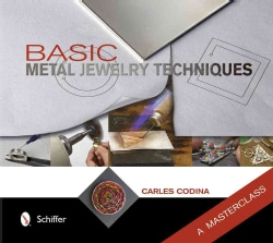 Basic Metal Jewelry Techniques: A Masterclass (Hardcover)