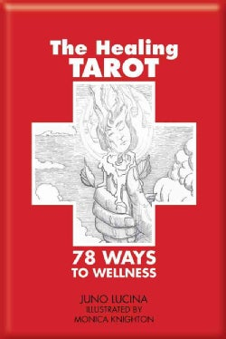 The Healing Tarot: 78 Ways to Wellness