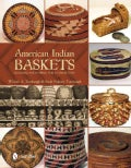 American Indian Baskets: Building and Caring for a Collection (Hardcover)