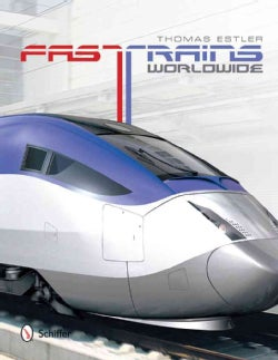 Fast Trains Worldwide (Hardcover)
