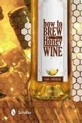 How to Brew Honey Wine (Hardcover)