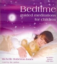 Bedtime: Guided Meditations for Children, Includes Bonus PDF Disc (CD-Audio)