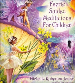 Faerie Guided Meditations for Children (CD-Audio)