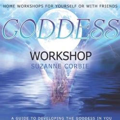 Goddess Workshop: A Guide to Developing the Goddess in You