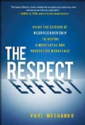The Respect Effect: Useing the Science of Neuroleadership to Inspire a More Loyal and Productive Workplace (Hardcover)