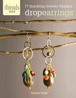 Drop Earrings: 17 Sparkling Jewelry Designs (Paperback)