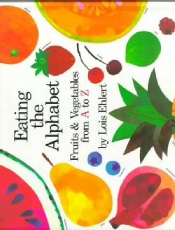 Eating the Alphabet: Fruits and Vegetables from A to Z (Hardcover)