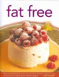 Fat Free: More Than 320 Tempting No Fat, Low Fat and Low Cholesterol Recipes for Every Occasion, Shown Step by St... (Hardcover)