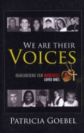 We Are Their Voices: Remembering Our Murdered Loved Ones: eLive Audio Download Included (Paperback)
