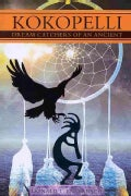 Kokopelli: Dream Catchers of an Ancient (Paperback)