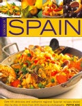 Cooking of Spain: Over 65 Delicious and Authentic Regional Spanish Recipes Shown Step-By-Step In More Than 300 St... (Paperback)