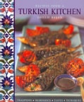 Recipes from a Turkish Kitchen: Traditions-Ingredients-Tastes-Techniques (Hardcover)