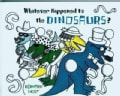Whatever Happened to the Dinosaurs? (Paperback)
